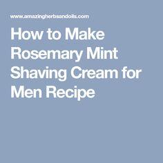 How to Make Rosemary Mint Shaving Cream for Men Recipe Korean Beauty Tips, Beauty Tips For Hair, Best Beauty Tips, Beauty Hacks, Vaseline Beauty Tips, Homemade Beauty Tips, Skin Growths, Massage Benefits, Health Benefits
