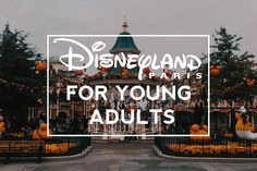 My experience at Disneyland Paris during Halloween/Autumn 2016, combined into a guide for the best things to do in Disney if you're a young adult.