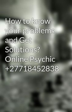 How to know your problems and Get Solutions? Online Psychic - Looking for a Powerful Spiritual Healer That Will Bring Back Your Ex Spiritual Healer, Spirituality, Online Psychic, Love Problems, Love Spells, How To Know, Spelling, Destiny, Knowing You