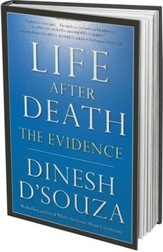 """Life After Death: The Evidence  Yes, D'Souza is a Christian conservative.  But for those on """"the other side,"""" here's a review you might consider: """"Writing not only for the religious believer but also for the honest seeker, Dinesh D'Souza displays a sophisticated understanding of religion, philosophy, history, and science in making a convincing case for life after death."""" —DEEPAK CHOPRA, author of Ageless Body, Timeless Mind"""