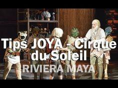 Tips para ir a JOYÀ Cirque du Soleil - RIVIERA MAYA