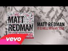 Matt Redman - It Is Well With My Soul (Live/Lyric Video) - YouTube