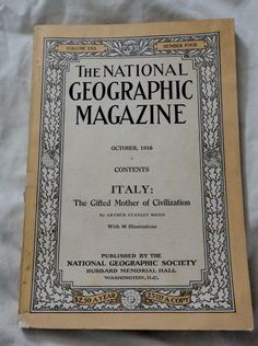 October 1916 National Geographic Magazine Italy The Gofter Mother of Civilation