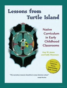 Lessons from Turtle Island: Native Curriculum in Early Childhood Classrooms - Guy W. Jones, Sally Moomaw - Google Books