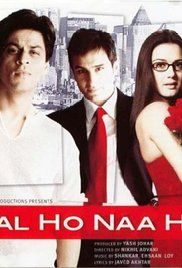 Kal Ho Naa Ho Poster  The film narrates the story of a pessimistic uptight student, Naina Kapur, who falls in love with her neighbour, Aman Mathur, a terminally ill patient who tries to play matchmaker for Naina and her friend, Rohit Patel.