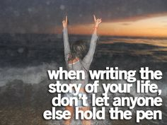 """""""When writing the story of your life, don't let anyone else hold the pen."""" #Quotes"""