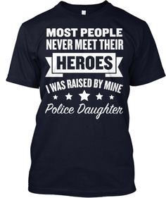 Discover Police Daughter T-Shirt, a custom product made just for you by Teespring. With world-class production and customer support, your satisfaction is guaranteed. Police Retirement Party, Police Party, Retirement Parties, Police Officer Wife, Police Wife Life, Police Lives Matter, Fru Fru, Introvert, Infj