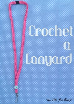 Crochet a Lanyard as found on Tea With Miss Beatrix