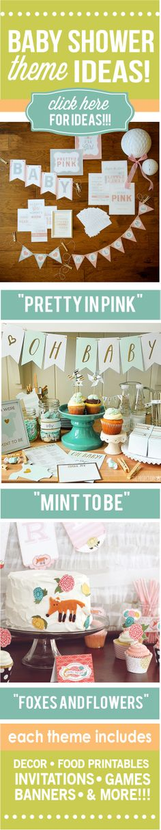 "Ideas and printables for a ""Pretty in Pink"" themed baby shower, a ""Mint to Be""baby shower, AND a fun ""Foxes and Flowers"" shower. Hmmm... which to choose."