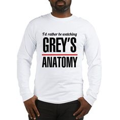 Id rather be watching Greys Anatomy Long Sleeve T-