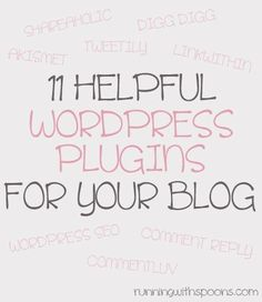 Blogging Tips for Wordpress | 11 helpful wordpress plugins for your blog . - . running with spoons .via @Running With Spoons