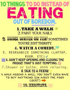 Don't eat out of boredom! Here are 10 things to help you with this issue!