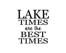 Pure Happiness, Lake Life, Life Is Good, Give It To Me, Good Things, Words, Free Time, House, Cottage