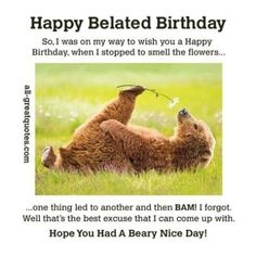 Hope you had a BEARY nice day. Happy Belated Birthday - Happy Birthday Funny - Funny Birthday meme - - The post Hope you had a BEARY nice day. Happy Belated Birthday appeared first on Gag Dad. Funny Belated Birthday Wishes, Happy Birthday Best Friend, Happy Birthday Wishes Cards, Happy Birthday Beautiful, Happy Birthday Quotes, Happy Birthday Images, Birthday Memes, Birthday Stuff, Birthday Messages