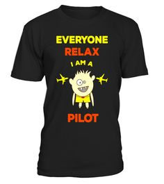 """# Everyone Relax I'm a Pilot Plane Airplane Aviator T-Shirt .  Special Offer, not available in shops      Comes in a variety of styles and colours      Buy yours now before it is too late!      Secured payment via Visa / Mastercard / Amex / PayPal      How to place an order            Choose the model from the drop-down menu      Click on """"Buy it now""""      Choose the size and the quantity      Add your delivery address and bank details      And that's it!      Tags: This is the perfect shirt…"""