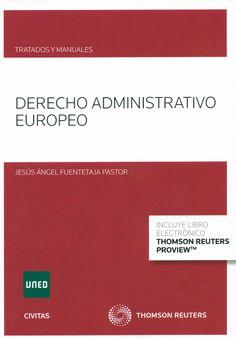 Derecho administrativo europeo / Jesús Ángel Fuentetaja Pastor. - Cizur Menor (Navarra) : Civitas-Thomson Reuters, 2014