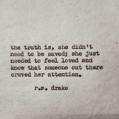 The truth is, she didn't need to be saved; she just needed to feel loved and know that someone out there craved her attention.