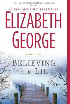 Believing the Lie: An Inspector Lynley Novel by Elizabeth