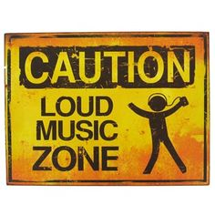 """Caution: Loud Music Zone!"" The perfect tin sign for your teen's room. 