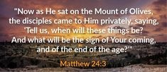 End Of The Age, Mount Of Olives, Matthew 24, Norman, Lord, Future, Sayings, Pastor, Future Tense