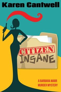 Citizen Insane (A Barbara Marr Murder Mystery #2) by Karen Cantwell. $3.45. Publisher: Books on the Green; 1 edition (June 14, 2011). 186 pages. Author: Karen Cantwell