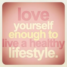 """""""Love yourself enough to live a healthy lifestyle."""" Follow me on Instagram @ashleyjorn #quote #fitness #health #nutrition"""