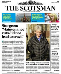 """""""Tomorrow's front page: Maintenance cuts didn't lead to crack, says Sturgeon Trump Comments, 9 December, Wednesday, Public, David, Sayings, Lyrics, Quotations, Idioms"""