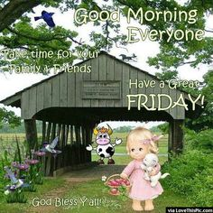 Have a great Friday Good Morning Everyone friday happy friday tgif good morning friday quotes good morning quotes friday quote happy friday quotes good morning friday quotes about friday cute friday quotes friday quotes for family and friends Friday Morning Greetings, Good Morning Happy Friday, Happy Friday Quotes, Blessed Friday, Good Morning Coffee, Good Morning World, Good Morning Everyone, Good Morning Quotes, Happy Weekend