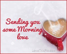 Here we have 50 beautiful good morning love quotes with images for you to share, Morning Quotes For Friends, Monday Morning Quotes, Good Day Quotes, Morning Greetings Quotes, Good Morning Love Messages, Good Morning My Love, Good Morning Texts, Morning Morning, Good Morning Handsome Quotes