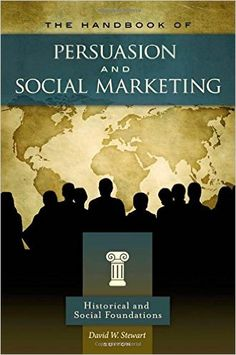 Télécharger [(The Handbook of Persuasion and Social Marketing)] [Edited by David W. Stewart] published on (December, Gratuit Livres de David W. Marketing Pdf, Social Marketing, University Of Akron, Sales Techniques, Thriller Books, Reading Lists, Ebook Pdf, Books To Read, David