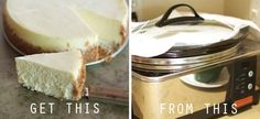 Try This: Make Cheesecake In The Slow Cooker I want to try because I don't believe it!