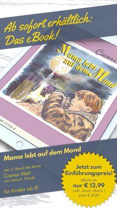 """Nur kurze Zeit zum Einführungspreis! (Werbung) """"Mama lebt auf dem Mond"""", der 2. Band der Kinderbuchreihe """"Cianos Welt"""" von Hans K. Stöckl  #Lesen #Neuerscheinung #ebook #Kindle #Kinderbuchtipp #Lieblingsbuch #leseratte #bücherwurm #lesenmachglücklich #lesenswert #handillustration Hand Illustration, Kindle, Life On The Moon, Kids Book Series, Advertising, Word Reading, World"""