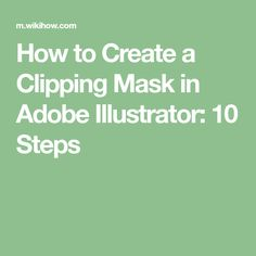 How to Create a Clipping Mask in Adobe Illustrator: 10 Steps
