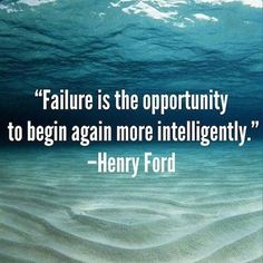 Failure Is The Opportunity To Begin Again More Intelligently Henry Ford Best Inspirational Quotes, Motivational Quotes, Positive Quotes, Awesome Quotes, Positive Life, What Is Failure, Begin Again, Stronger Than You, You Gave Up