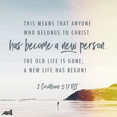 Do you ever feel weighed down by your past? Great news! The old is GONE, and a NEW life has begun. #VOTD #Bible