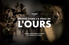 This time you're the bear! Canal Plus puts you in the paws of one of the greatest directors of all times. Your time to shine!