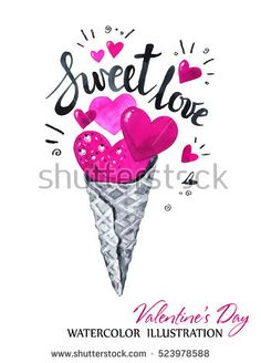 Hand drawn St. Valentine's day card. Watercolor ice cream with hearts . Romantic lettering.  Perfect for blogs, lettering, pattern, invitation, t-shirt, print.