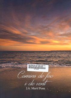 Martí Pons, J. A. Camins de foc i de vent. [S.l. : s.n.], 2017 (Amposta : Pixpress)