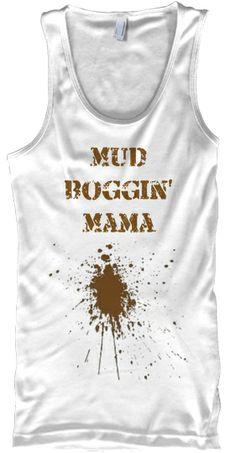Mud Boggin' mama shirt. | Teespring   tags: cowgirl, country girl, mud princess, muddy girl, dirty girl. muddin'
