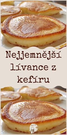 Nejjemnější lívance z kefíru Food Platters, Food Dishes, Czech Recipes, Oven Chicken, Cooking Recipes, Healthy Recipes, Easy Casserole Recipes, Sweet Desserts, International Recipes