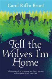 Carol Rifka Brunt -tell the wolves im home