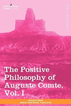 'The Positive Philosophy of Auguste Comte (2 Volumes)' by Auguste Comte (Author), Harriet #Martineau (Translator)  #Great #World #Philosophy #Classics #Books #Western #Canon