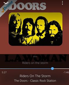 I dont always listen Riders on the Storm but when I do its raining out.