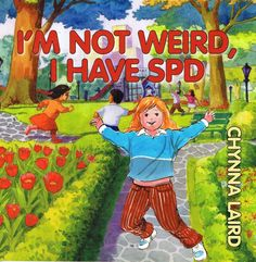 I Am Not Weird I Have SPD Book Review  A book that helps, kids, parents and educators understand what sensory processing disorder is. The more you understand, the more you can help kids.