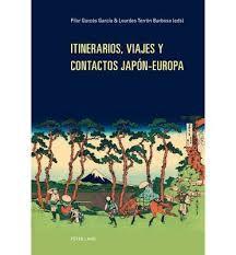 Itinerarios, viajes y contactos Japón-Europa/ Pilar Garcés García, Lourdes Terrón Barbosa (eds). + info: http://www.abebooks.com/servlet/BookDetailsPL?bi=11685460708&searchurl=ds%3D30%26isbn%3D9783034311953%26n%3D100121501%26sortby%3D17