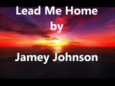 """Lead Me Home"" sung by Jamey Johnson."