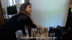 """When she knew the importance of having """"a little ghetto"""" in your life. 