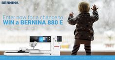 I just entered to win a BERNINA 880 E in #JustWinIt from BERNINA Canada. Don't forget to SHARE and WIN monthly prize packs. Enter now