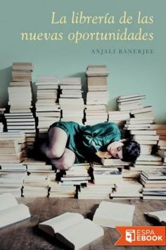 La librería de las nuevas oportunidades - Anjali Banerjee