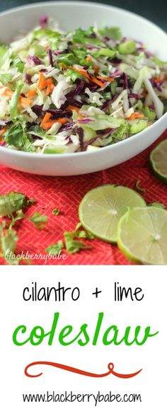 Cilantro Lime Coleslaw Recipe: A super healthy and easy side dish, perfect substitute for heavy rice or beans!